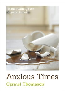 Anxious Times (Bible Readings For Special Times Series)