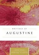 Writings of Augustine (Upper Room Spiritual Classics Series)