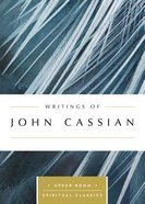 Writings of John Cassian (Upper Room Spiritual Classics Series)