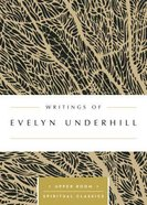 Writings of Evelyn Underhill (Upper Room Spiritual Classics Series)