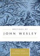 Writings of John Wesley (Upper Room Spiritual Classics Series)
