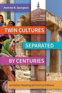 Twin Cultures Separated By Centuries: An Indian Reading of 1 Corinthians