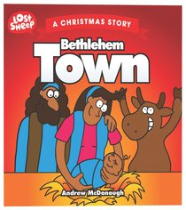 Christmas Story: Bethlehem Town (Lost Sheep Series)