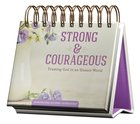 Daybrighteners: Strong & Courageous - Trusting God in An Unsure World (Padded Cover)