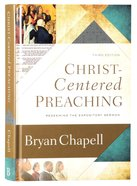 Christ-Centered Preaching: Redeeming the Expository Sermon (3rd Edition)