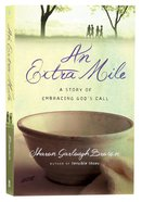An Extra Mile - a Story of Embracing Gods Call (#04 in Sensible Shoes Series)