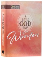 A Little God Time For Women (365 Daily Devotions Series)