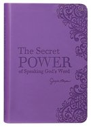 The Secret Power of Speaking Gods Word