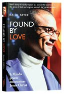 Found By Love: A Hindu Priest Encounters Jesus Christ