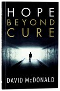 Hope Beyond Cure (Second Edition)
