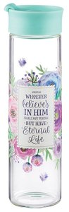 Water Bottle Clear Glass: Floral, Whoever Believes in Him... (John 3:16)