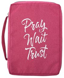 Bible Cover Poly Canvas Large: Pray, Wait, Trust, Dark Pink, Carry Handle