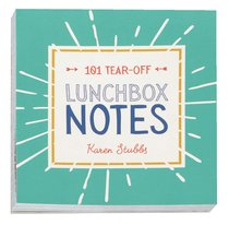 Lunchbox Notes:101 Tear-Off Sheets