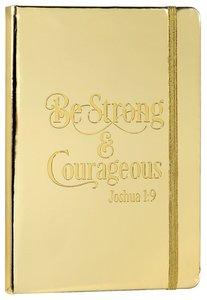 Foil Mirror Journal: Gold Foil, Be Strong & Courageous, Joshua 1:9