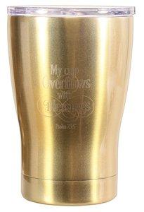 Tumbler Mug Stainless Steel: My Cup Overflows, Metallic Gold