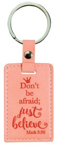 Leather Lux Keyring: Dont Be Afraid; Just Believe, Mark 5:36