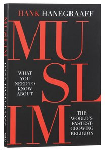 Muslim: What You Need to Know About the Worlds Fastest Growing Religion