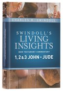 Insights on 1,2&3 John, Jude (#14 in Swindolls Living Insights New Testament Commentary Series)