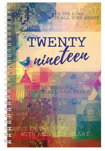2019 12-Month Daily Diary/Planner: Trust in the Lord With All Your Heart