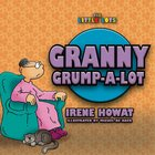 Granny Grump-A-Lot (Little Lots Series)