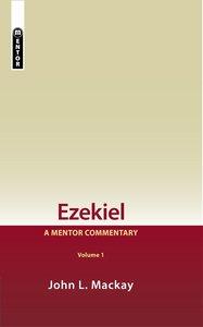 Ezekiel (Volume 1) (Mentor Commentary Series)
