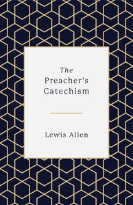 The Preachers Catechism
