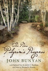 The New Pilgrims Progress: John Bunyans Classic Revised For Today With Notes