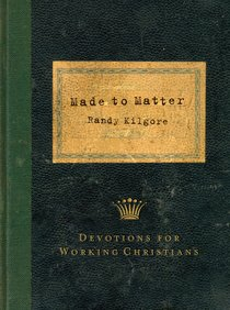 Made to Matter: Devotions For Applying Faith in the Workplace