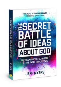 The Secret Battle of Ideas About God: Answers to Lifes Biggest Questions