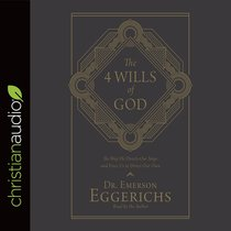 The 4 Wills of God: The Way He Directs Our Steps and Frees Us to Direct Our Own (Unabridged, 6 Cds)
