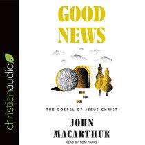 Good News: The Gospel of Jesus Christ (Unabridged, 4 Cds)