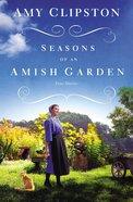 Seasons of An Amish Garden (Season Of An Amish Garden Series)