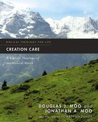Creation Care (Biblical Theology For Life Series)