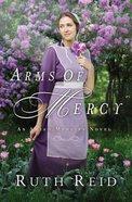 Arms of Mercy (Amish Mercies Series)