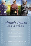 Amish Letters Collection, The: Written in Love; the Promise of a Letter; Words From the Heart (An Amish Letters Novel Series)