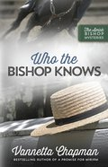 Who the Bishop Knows (Amish Bishop Mysteries Series)
