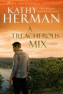 A Treacherous Mix (#03 in Ozark Mountain Trilogy Series)