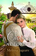 A Chance At Forever (Teaville Moral Society Book #3) (#03 in Teaville Moral Society Series)