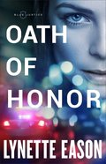 Oath of Honor (Blue Justice Book #1) (#01 in Blue Justice Series)