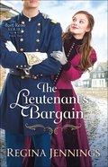 The Lieutenants Bargain  (The Fort Reno Series Book #2) (#02 in Fort Reno Series)