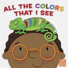 All the Colors That I See, Epub (Little Words Matter Series)