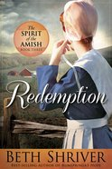 Redemption (#03 in Spirit Of The Amish Series)