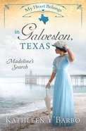 In Galveston, Texas - Madelines Search (#10 in My Heart Belongs Series)