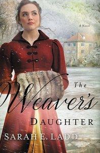 The Weavers Daughter (Regency Romance Novel Series)
