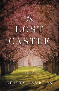 A Split-Time Romance (#01 in The Lost Castle Series)