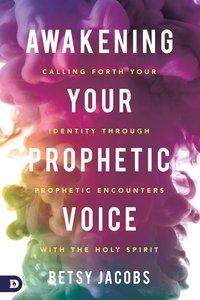 Awakening Your Prophetic Voice