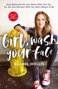 Girl, Wash Your Face: Stop Believing the Lies About Who You Are So You Can Become Who You Were Meant to Be (Unabridged, Mp3)