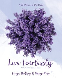 Live Fearlessly - a Study in the Book of Joshua (Fresh Life Series)