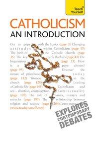 Catholicism - An Introduction: Teach Yourself