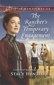 The Ranchers Temporary Engagement (Love Inspired Series Historical)